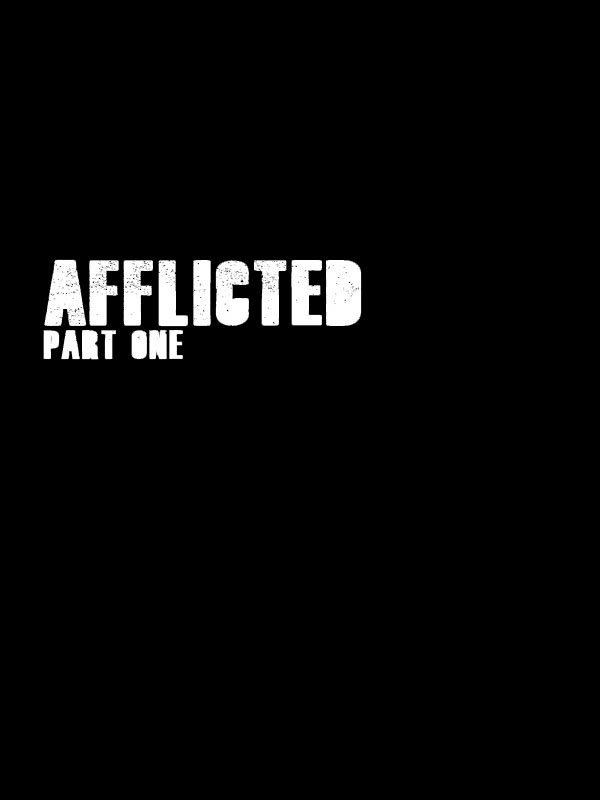 Afflicted Part 1 book cover, black background with thick white text